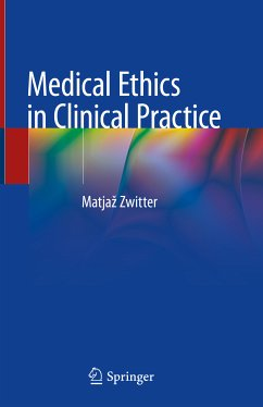 Medical Ethics in Clinical Practice (eBook, PDF) - Zwitter, Matjaz