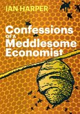 Confessions of a Meddlesome Economist (eBook, ePUB)