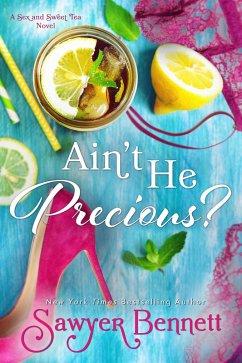 Aint He Precious? (Sex and Sweet Tea, #1)