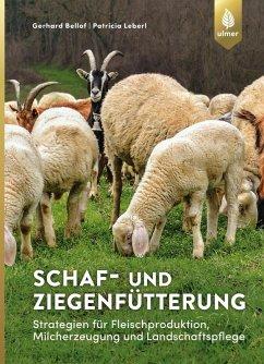 Schaf- und Ziegenfütterung (eBook, PDF) - Bellof, Gerhard; Leberl, Patricia