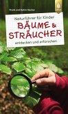 Naturführer für Kinder: Bäume und Sträucher (eBook, PDF)