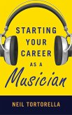 Starting Your Career as a Musician (eBook, ePUB)