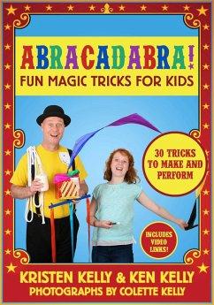 Abracadabra! (eBook, ePUB) - Kelly, Kristen; Kelly, Ken
