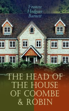 The Head of the House of Coombe & Robin (eBook, ePUB) - Burnett, Frances Hodgson