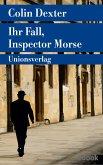 Ihr Fall, Inspector Morse / Ein Fall für Inspector Morse Bd.14 (eBook, ePUB)