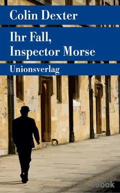 Ihr Fall, Inspector Morse (eBook, ePUB) - Dexter, Colin