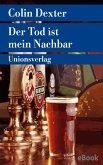 Der Tod ist mein Nachbar / Ein Fall für Inspector Morse Bd.12 (eBook, ePUB)