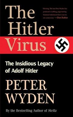 The Hitler Virus (eBook, ePUB) - Wyden, Peter