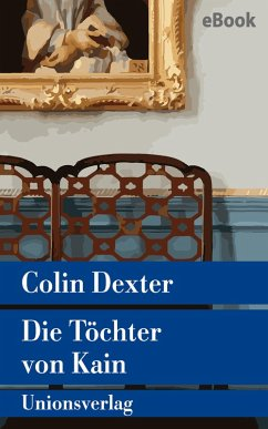 Die Töchter von Kain / Ein Fall für Inspector Morse Bd.11 (eBook, ePUB) - Dexter, Colin