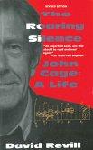 The Roaring Silence: John Cage: A Life (eBook, ePUB)