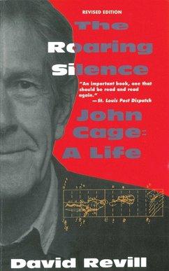 The Roaring Silence: John Cage: A Life (eBook, ePUB) - Revill, David