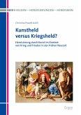 Kunstheld versus Kriegsheld (eBook, PDF)