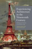 Experiencing Architecture in the Nineteenth Century (eBook, ePUB)