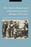 The Charity Market and Humanitarianism in Britain, 1870-1912 (eBook, ePUB)