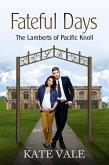 Fateful Days (The Lamberts of Pacific Knoll, #4) (eBook, ePUB)