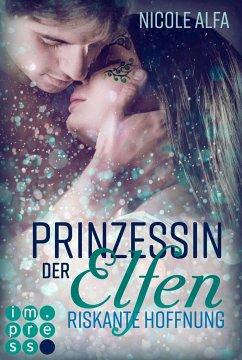 Riskante Hoffnung / Prinzessin der Elfen Bd.2 - Alfa, Nicole
