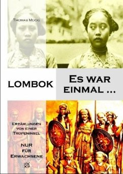 Lombok - Es war einmal ... - Moog, Thomas
