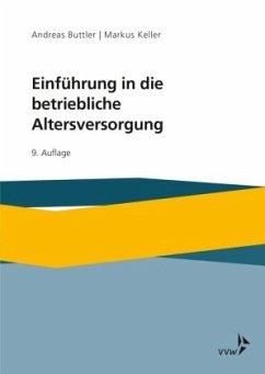 Einführung in die betriebliche Altersversorgung - Buttler, Andreas; Keller, Markus