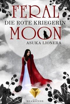 Die rote Kriegerin / Feral Moon Bd.1 - Lionera, Asuka
