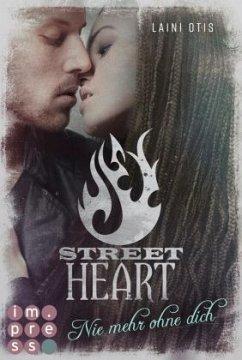 Street Heart. Nie mehr ohne dich (Street Stories 2) - Otis, Laini; Dylan, Cat