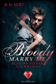 Blut ist dicker als Whiskey / Bloody Marry Me Bd.1 - Hirt, M. D.