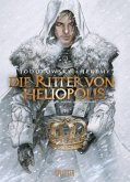 Albedo, das weiße Werk / Die Ritter von Heliopolis Bd.2