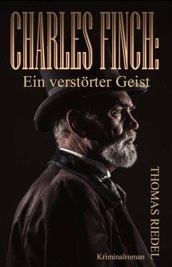 Charles Finch: Ein verstörter Geist (eBook, ePUB) - Riedel, Thomas