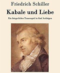 Friedrich Schiller Kabale und Liebe (eBook, ePUB) - Passion, Simply