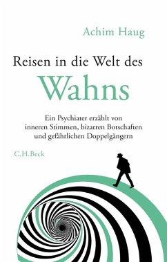 Reisen in die Welt des Wahns (eBook, ePUB) - Haug, Achim