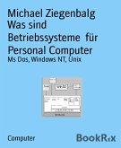 Was sind Betriebssysteme für Personal Computer (eBook, ePUB)