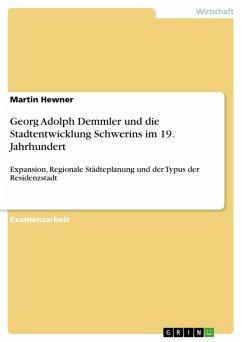 Georg Adolph Demmler und die Stadtentwicklung Schwerins im 19. Jahrhundert (eBook, PDF)
