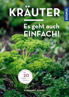 Kräuter - es geht auch einfach! (eBook, PDF) - Bohne, Burkhard