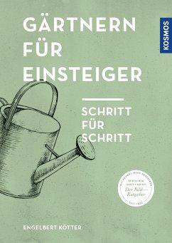 Gärtnern für Einsteiger (eBook, PDF) - Kötter, Engelbert