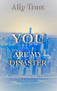 YOU ARE MY DISASTER (eBook, ePUB)