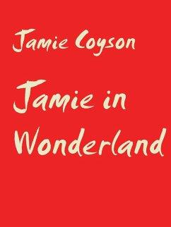 Jamie in Wonderland (eBook, ePUB)