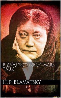 Blavatsky's Nightmare Tales (eBook, ePUB)
