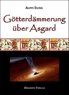 Götterdämmerung über Asgard (eBook, ePUB) - Eiling, Aloys