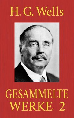 H. G. Wells - Gesammelte Werke 2 (eBook, ePUB) - Wells, H. G.
