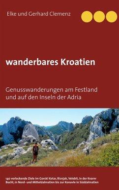 wanderbares Kroatien (eBook, ePUB) - Clemenz, Elke; Clemenz, Gerhard