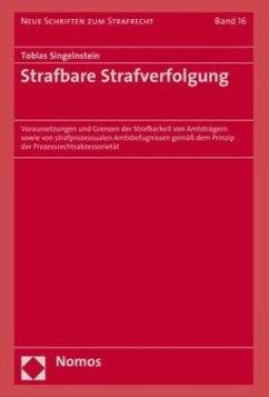 Strafbare Strafverfolgung - Singelnstein, Tobias
