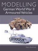 Modelling German WWII Armoured Vehicles (eBook, ePUB)
