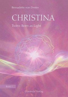 Christina: Twins Born as Light - Dreien, Bernadette von