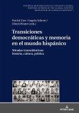 Transiciones democráticas y memoria en el mundo hispánico