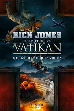 Die Ritter des Vatikan 4: Die Büchse der Pandora - Jones, Rick
