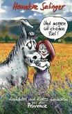 Und morgen will ich einen Esel !
