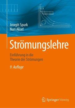 Strömungslehre - Spurk, Joseph; Aksel, Nuri
