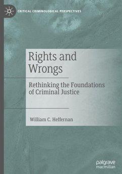 Rethinking the Foundations of Criminal Justice - Heffernan, William C.