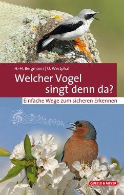 Welcher Vogel singt denn da? - Bergmann, Hans-Heiner; Westphal, Uwe