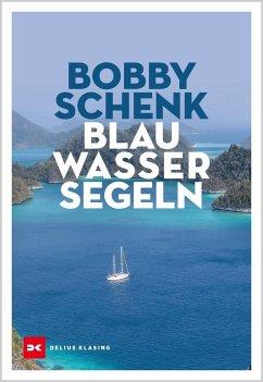 Blauwassersegeln - Schenk, Bobby