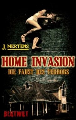 Home Invasion - Mertens, J.